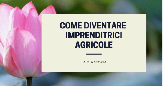 come diventare imprenditrici agricole